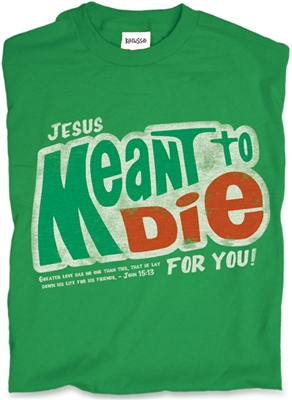 Meant to Die t-shirt