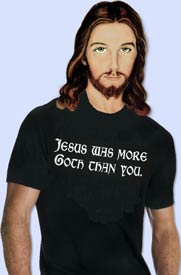 Jesus was more Goth than you