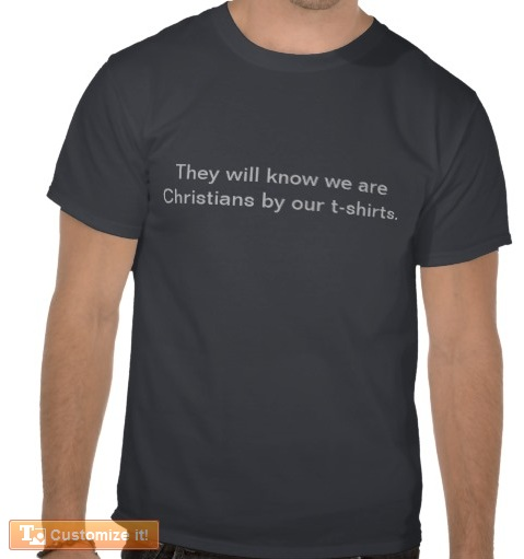 They'll know that we're Christians by our T-shirts
