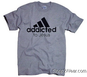 Addicted to Jesus (Adidas)