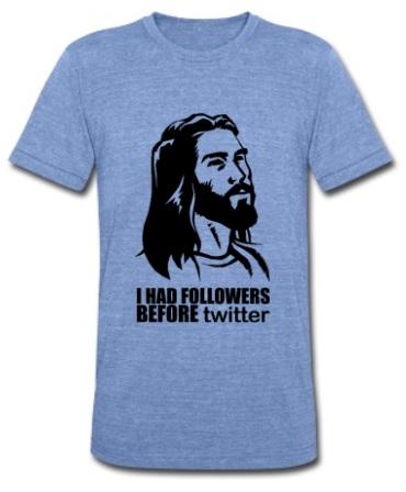 Jesus had followers before Twitter