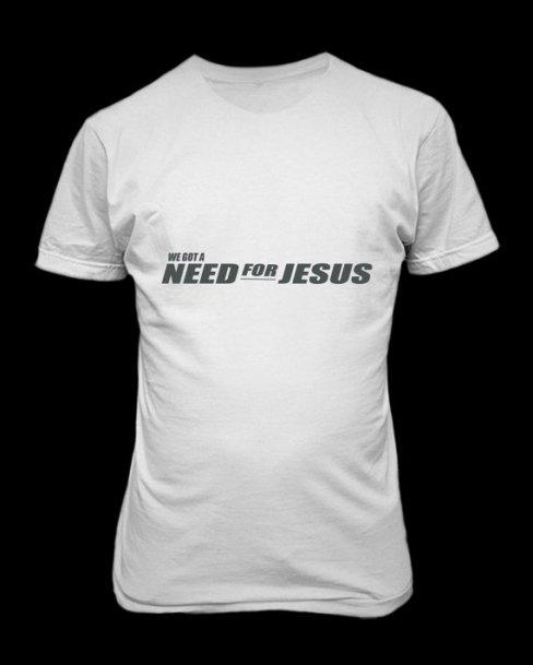 T-shirt_We gotta need for Jesus