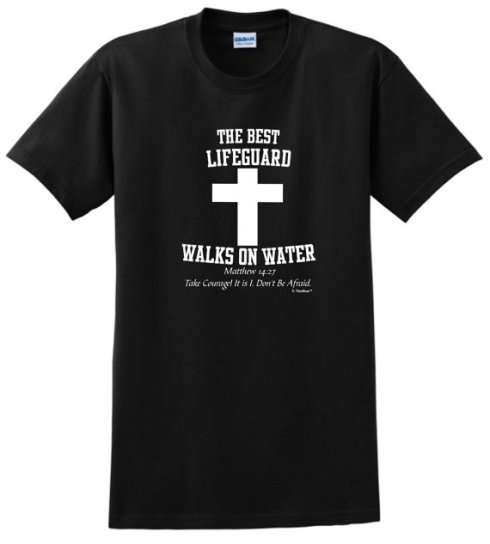 T-shirt_The best lifeguard walks on water