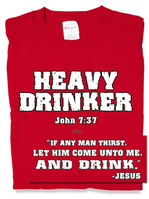Heavy Drinker (John 7:37)
